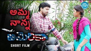 Amma Nanna America - Telugu Short Film || A Film by Anvesh Chakravartula - IDREAMMOVIES