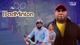 The Dadminton Theory (With English Subs) | Viva - YOUTUBE