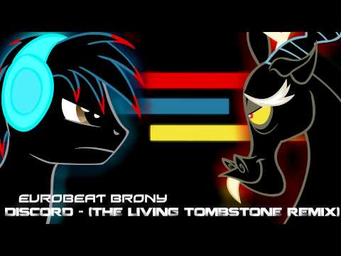 Eurobeat Brony - Discord (The Living Tombstone's Remix)
