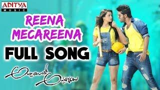 Reena Mecareena Full Song || Naga Shourya, Palak Lalwani || Abbayitho Ammayi Songs - ADITYAMUSIC