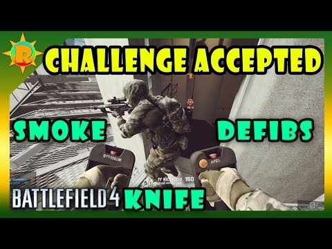 ☼ Battlefield 4 - Challenge Accepted #35 Defibs, Smoke & Knife Only