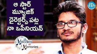Opinion On Star Music Director - Ananta Sriram || Melodies & Memories - IDREAMMOVIES