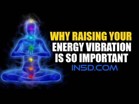 Why Raising Your Energy Vibration Is So Important | in5d.com