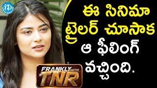ఈ సినిమా ట్రైలర్ చూసాక ఆ ఫీలింగ్ వచ్చింది - Priyanka || Frankly With TNR #87 || Talking Movies - IDREAMMOVIES
