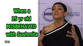 Sushmita's SHOCKING Revelation: 15 yr old MISBEHAVED with her - IANSINDIA