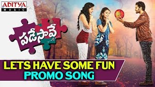Lets Have Some Fun Promo Video Song II Padesave Songs II Karthik Raju, Nithya Shetty, Sam - ADITYAMUSIC