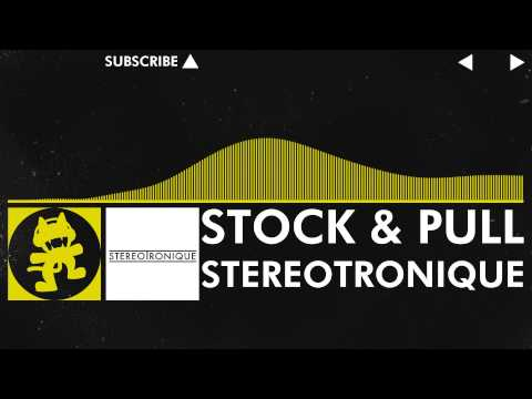 [Electro] - Stereotronique - Stock &amp; Pull [Monstercat Release]