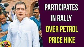 Rahul Gandhi Participates In Rally at Delhi Over Petrol Price Hike | Mango News - MANGONEWS