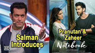 Salman Introduces Debutants Pranutan & Zaheer's 'NOTEBOOK' - BOLLYWOODCOUNTRY