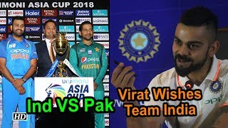 India VS Pakistan Asia Cup 2018: Virat Kohli Wishes Team India - BOLLYWOODCOUNTRY