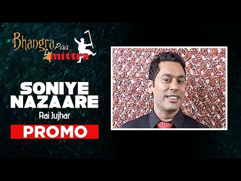 """Soniye Nazaare Rai Jujhar New Punjabi Song Promo""   Bhangra Paa Mitra"