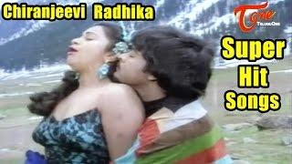 Mega Star Chiranjeevi  || Radhika || Telugu Super Hit Songs - TELUGUONE