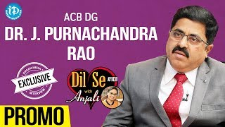 ACB DG Dr.Purnachandra Rao Exclusive Interview - Promo || Dil Se With Anjali #101 - IDREAMMOVIES