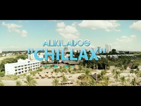 Chillax/ Alkilados [Video Oficial]