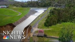 Maria: Failing Dam Puts Many Residents in Puerto Rico at Risk | NBC Nightly News - NBCNEWS