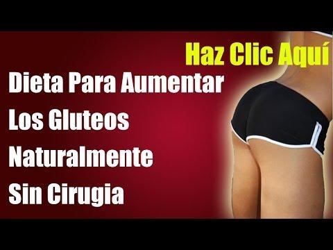 Dieta Para Aumentar Los Gluteos Naturalmente Sin Cirugia
