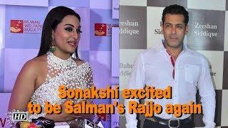 "Sonakshi excited to be Salman's ""Rajjo"" again in ""Dabangg 3"" - IANSINDIA"