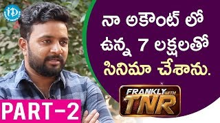 U Movie Actor/Director/Producer Kovera Exclusive Interview Part #2 || Frankly With TNR #139 - IDREAMMOVIES