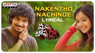 Nakentho Nachinde Lyrical || Nuvvu Thopu Raa Songs || Sudhakar Komakula, Nitya Shetty - ADITYAMUSIC