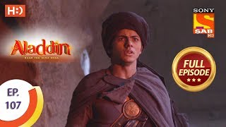 Aladdin - Ep 107 - Full Episode - 11th January, 2019 - SABTV