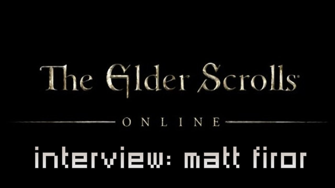 The Elder Scrolls Online Interview with Matt Firor