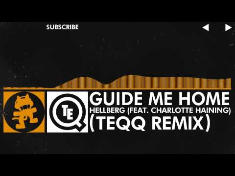 [House Music] - Hellberg - Guide Me Home (feat. Charlotte Haining) (Teqq Remix) [Free Remix Week]