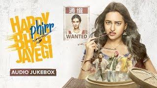 Happy Phirr Bhag Jayegi | Audio Jukebox | Full Album | Sonakshi Sinha, Jimmy Shergill, Jassie, Diana - EROSENTERTAINMENT