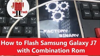 How to Flash Samsung Galaxy J7 with Combination Rom - Restore Original Firmware