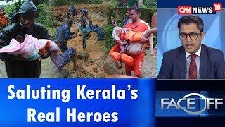 Saluting Kerala's Real Heroes | Face Off | CNN News18 - IBNLIVE