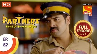 Partners Trouble Ho Gayi Double - Ep 82 - Full Episode - 21st March, 2018 - SABTV