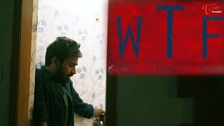 WTF | Telugu Short Film 2017 | Directed by Surya Tinku | #ShortFilms2017 - TELUGUONE