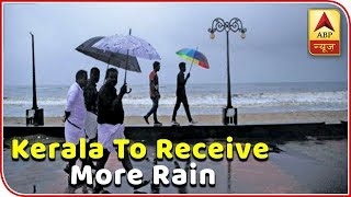Skymet Weather Report: Rain in Kerala to continue and enhance further - ABPNEWSTV