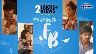 """FB"" (Facebook)  ||  Romantic Telugu Short Film 2019 || Yuva Entertainments - YOUTUBE"