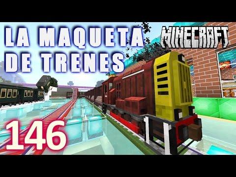 MINECRAFT LA MAQUETA DE TRENES [HD+] #146 - GamePlay Walkthrough