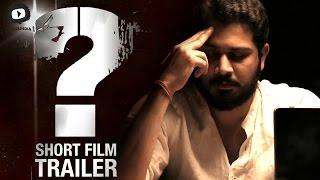 QUESTION MARK | Latest Telugu Short Film Trailer | Suspense Thriller Short Film - YOUTUBE