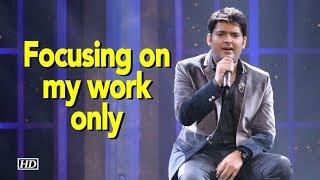Focusing on my work only: Kapil Sharma - IANSINDIA