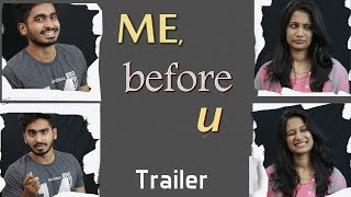 Me Before U || Short Film Trailer || Directed by Pavani Tanmai - YOUTUBE