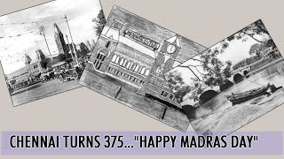 Chennai Celebrates Its 375th Birthday As Madras Day
