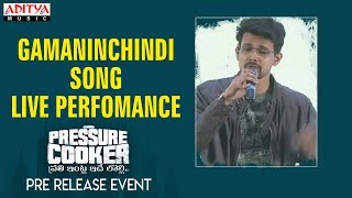 Gamaninchindi  Song Live Perfomance  @ Pressure Cooker Movie Pre Release Event - ADITYAMUSIC