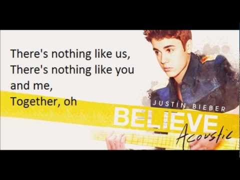 Justin Bieber Nothing Like Us Lyrics Believe Acoustic