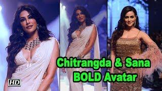 Chitrangda Singh & Sana Khan BOLD Avatar | Bombay Times Fashion Week - IANSINDIA