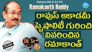 Retired IAS & Ex-CS Ramakanth Reddy Exclusive Interview || Dil Se With Anjali #18 - IDREAMMOVIES