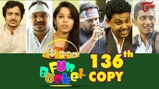 Fun Bucket | 136th Episode | Funny Videos | Telugu Comedy Web Series | By Sai Teja | TeluguOne - TELUGUONE