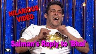 Salman Khan's HILARIOUS take on being called 'Bhai' - IANSINDIA