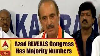 FULL PC: Ghulam Nabi Azad REVEALS how Congress has majority numbers - ABPNEWSTV