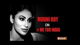 Mouni Roy is happy with the #MeToo Movement - INDIATV
