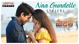 Naa Gundello Lyrical || MAJILI Songs || Naga Chaitanya, Samantha, Divyansha Kaushik - ADITYAMUSIC