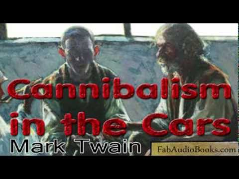 CANNIBALISM IN THE CARS - Cannibalism in the Cars by Mark Twain - Short Story Audiobook - FAB