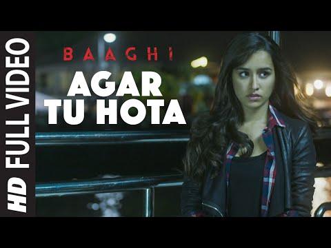Agar Tu Hota Full Video Song | BAAGHI | Tiger Shroff, Shraddha Kapoor | Ankit Tiwari