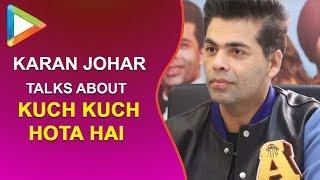 #ThrowBack to the time when Karan Johar got CANDID about Kuch Kuch Hota Hai - HUNGAMA
